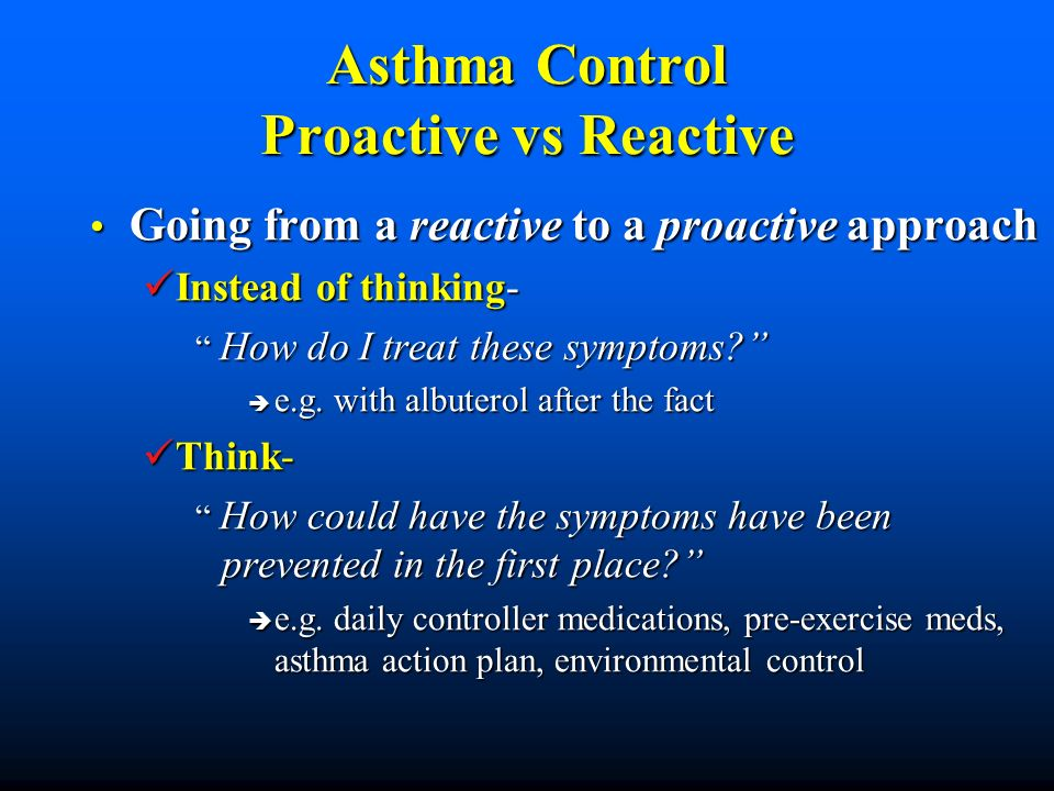 Asthma Control Proactive vs Reactive