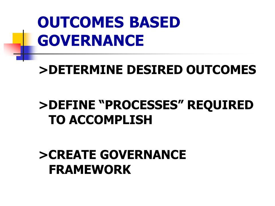 OUTCOMES BASED GOVERNANCE