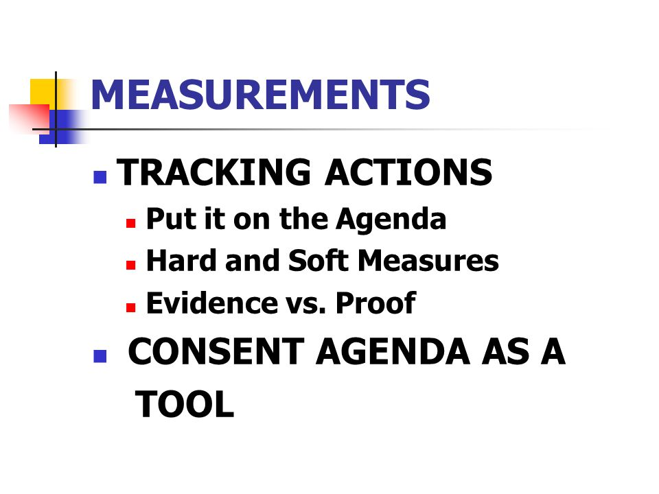 MEASUREMENTS TRACKING ACTIONS CONSENT AGENDA AS A TOOL