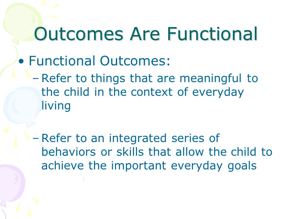 Outcomes Are Functional