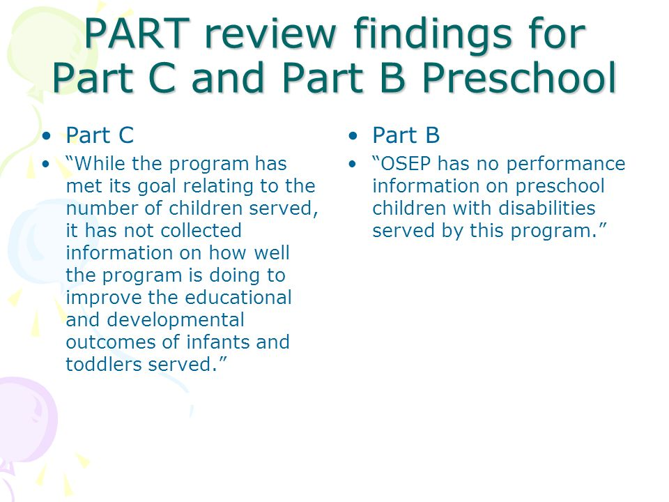 PART review findings for Part C and Part B Preschool