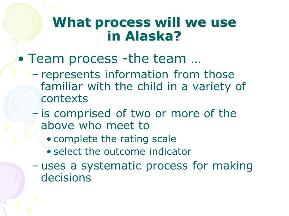 What process will we use in Alaska
