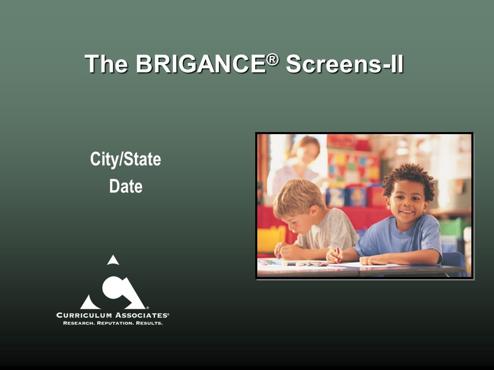 The BRIGANCE® Screens-II