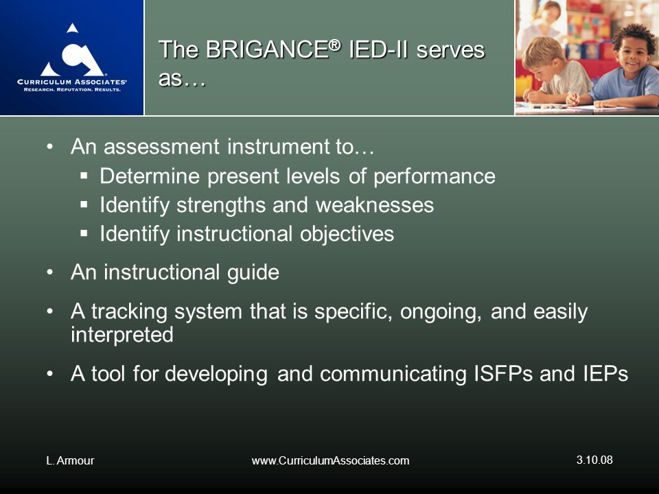The BRIGANCE® IED-II serves as…