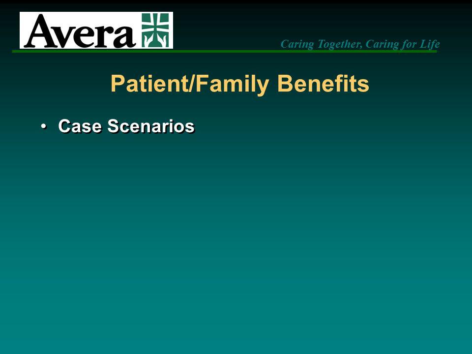 Patient/Family Benefits