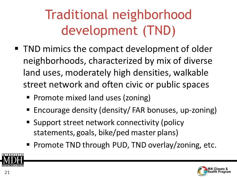 Traditional neighborhood development (TND)