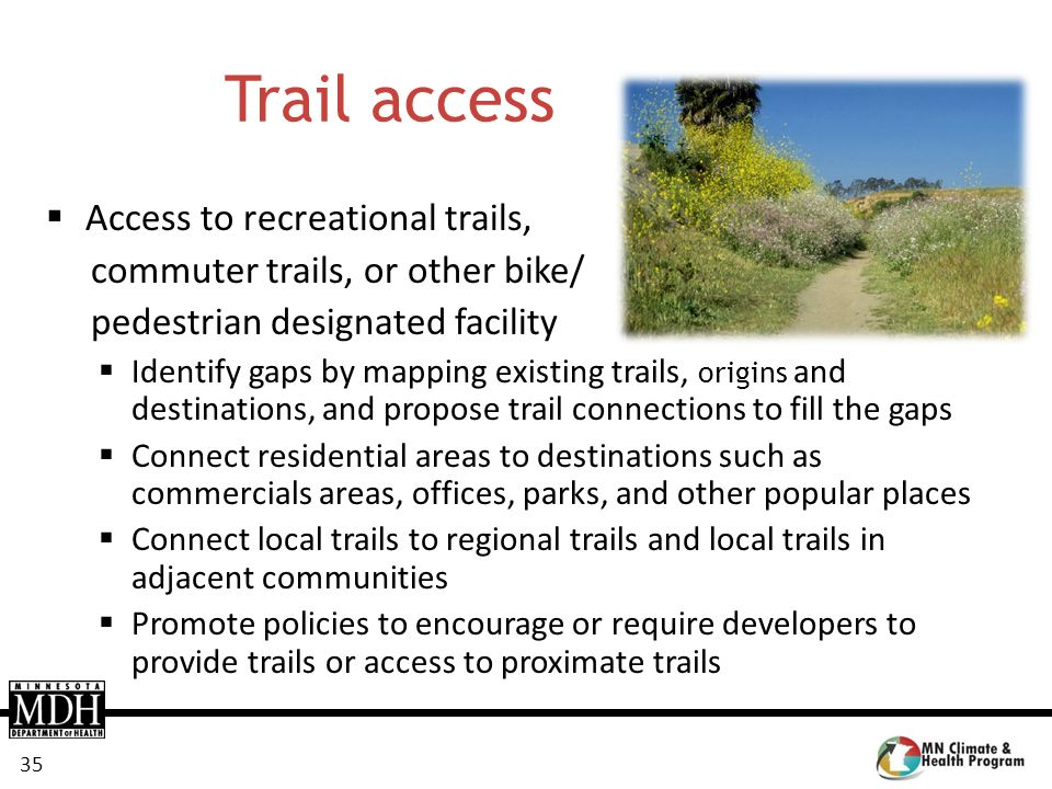 Trail access Access to recreational trails,