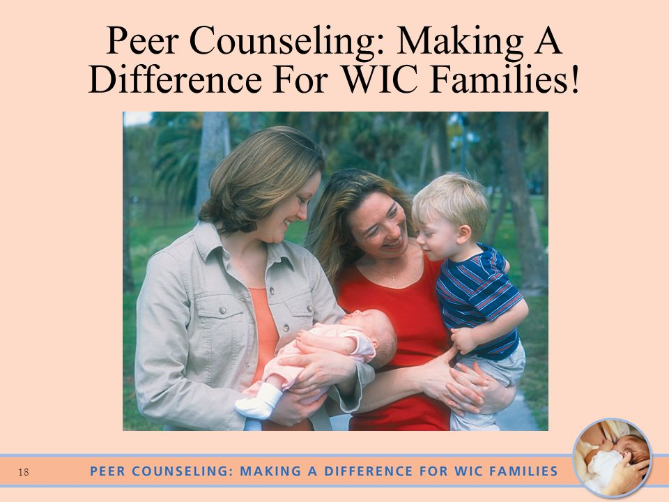 Peer Counseling: Making A Difference For WIC Families!