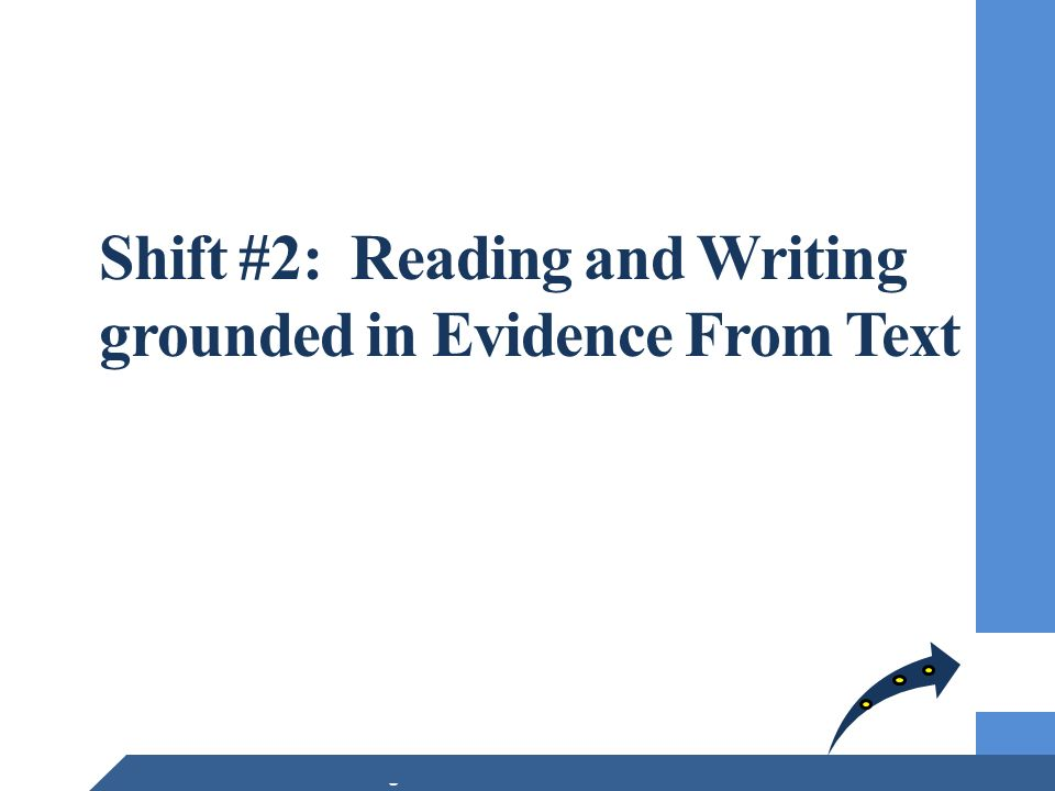 Shift #2: Reading and Writing grounded in Evidence From Text