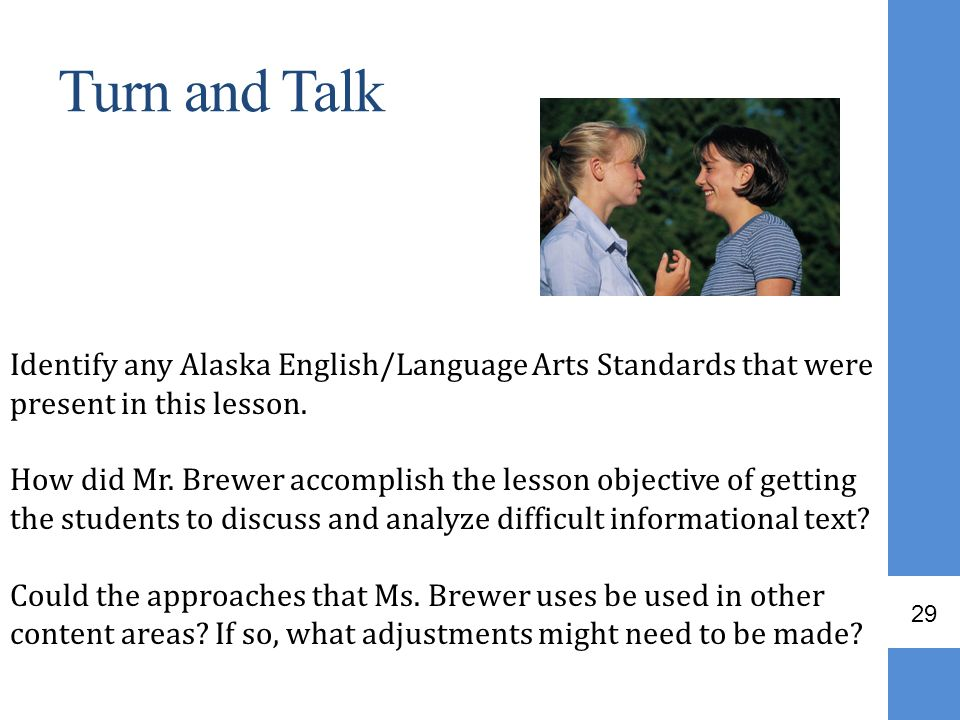 Turn and Talk Identify any Alaska English/Language Arts Standards that were present in this lesson.