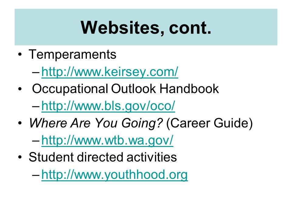 Websites, cont. Temperaments http://www.keirsey.com/