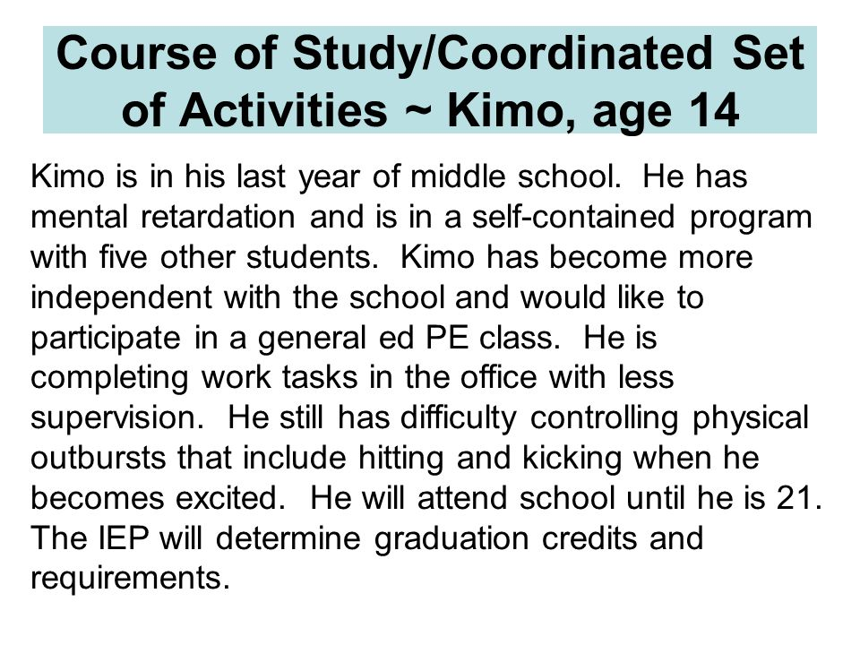 Course of Study/Coordinated Set of Activities ~ Kimo, age 14