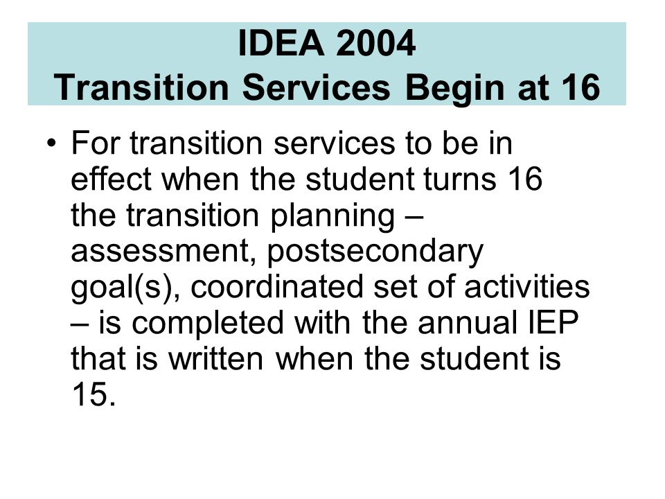 IDEA 2004 Transition Services Begin at 16