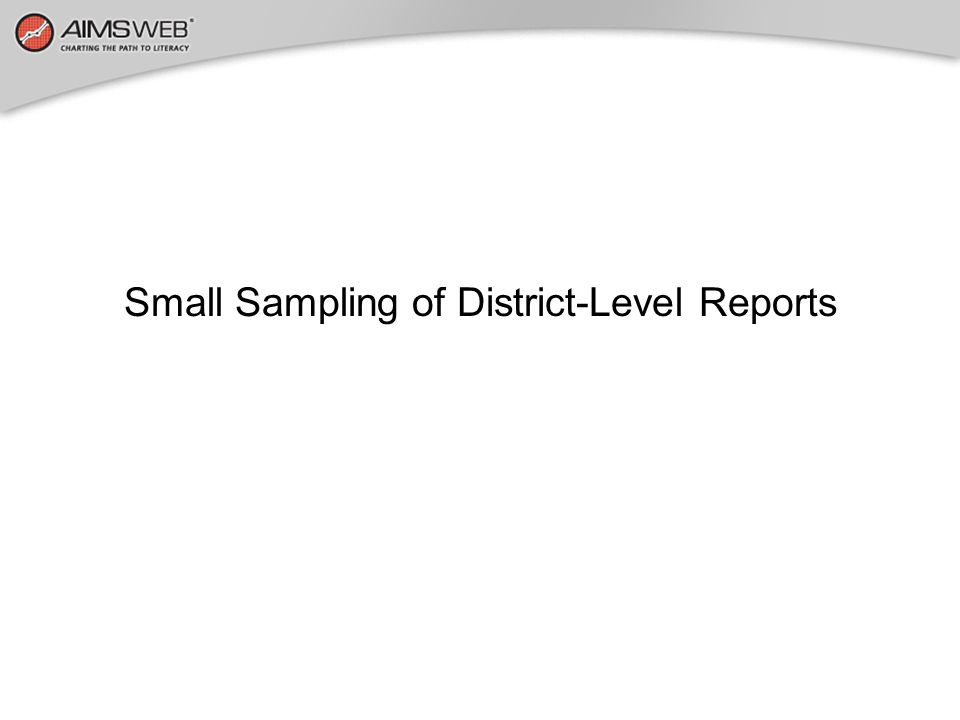 Small Sampling of District-Level Reports