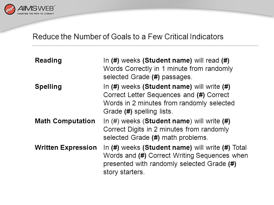 Reduce the Number of Goals to a Few Critical Indicators