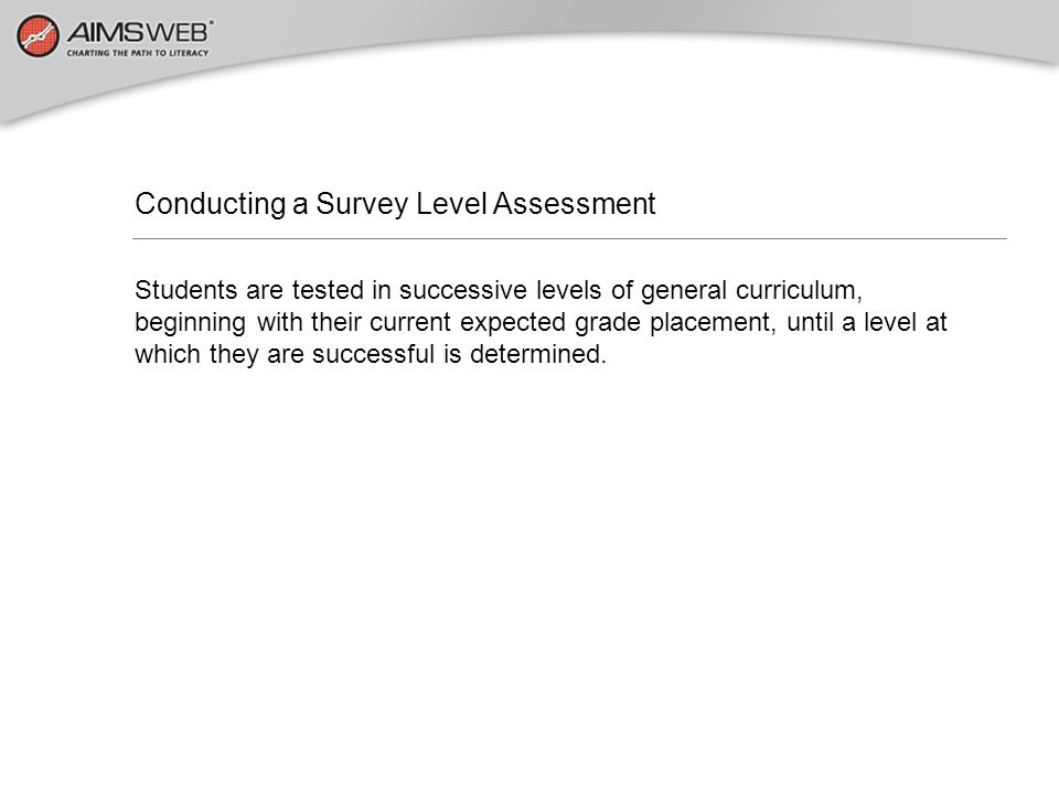 Conducting a Survey Level Assessment