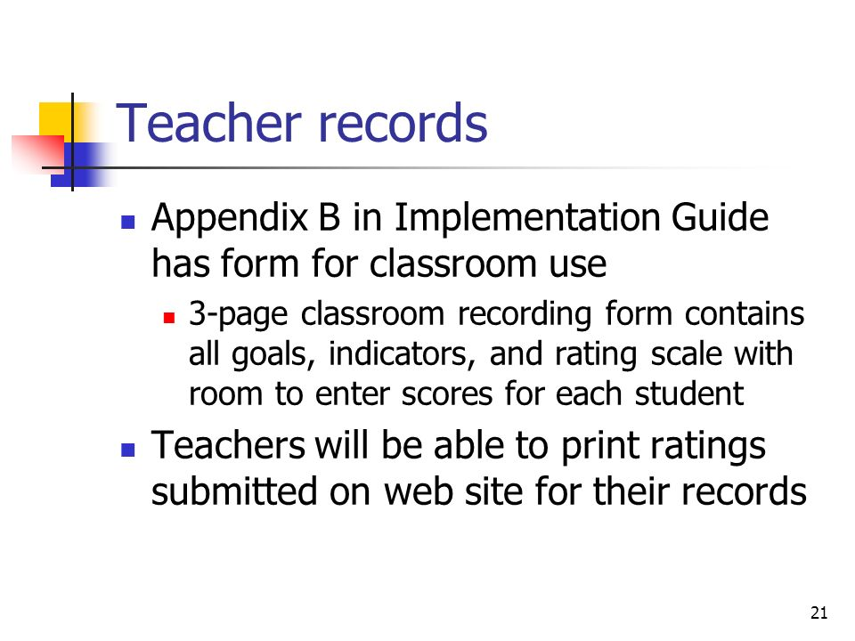 Teacher records Appendix B in Implementation Guide has form for classroom use.