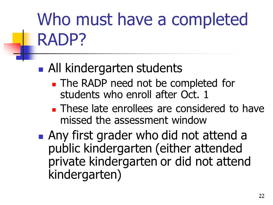 Who must have a completed RADP