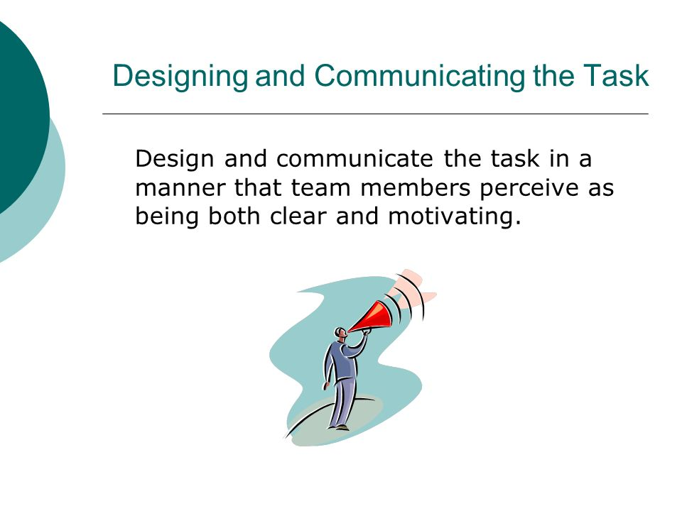 Designing and Communicating the Task