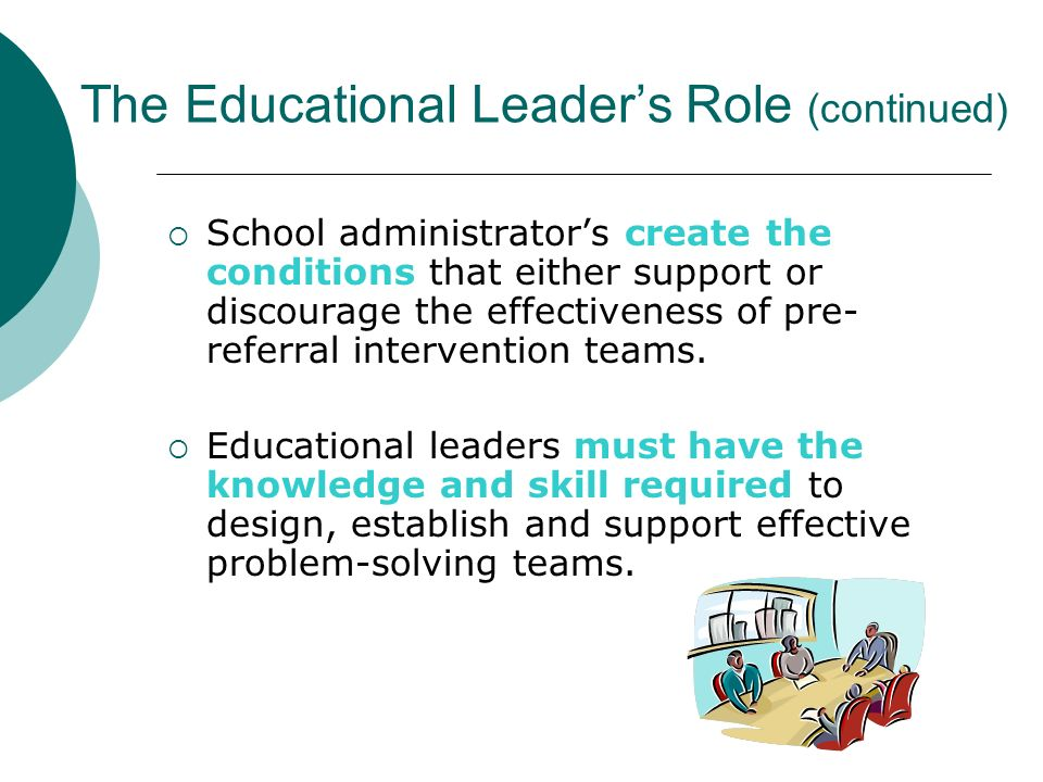 The Educational Leader's Role (continued)