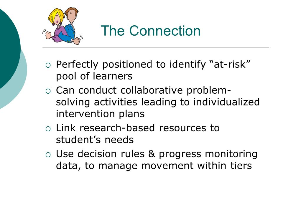 The Connection Perfectly positioned to identify at-risk pool of learners.