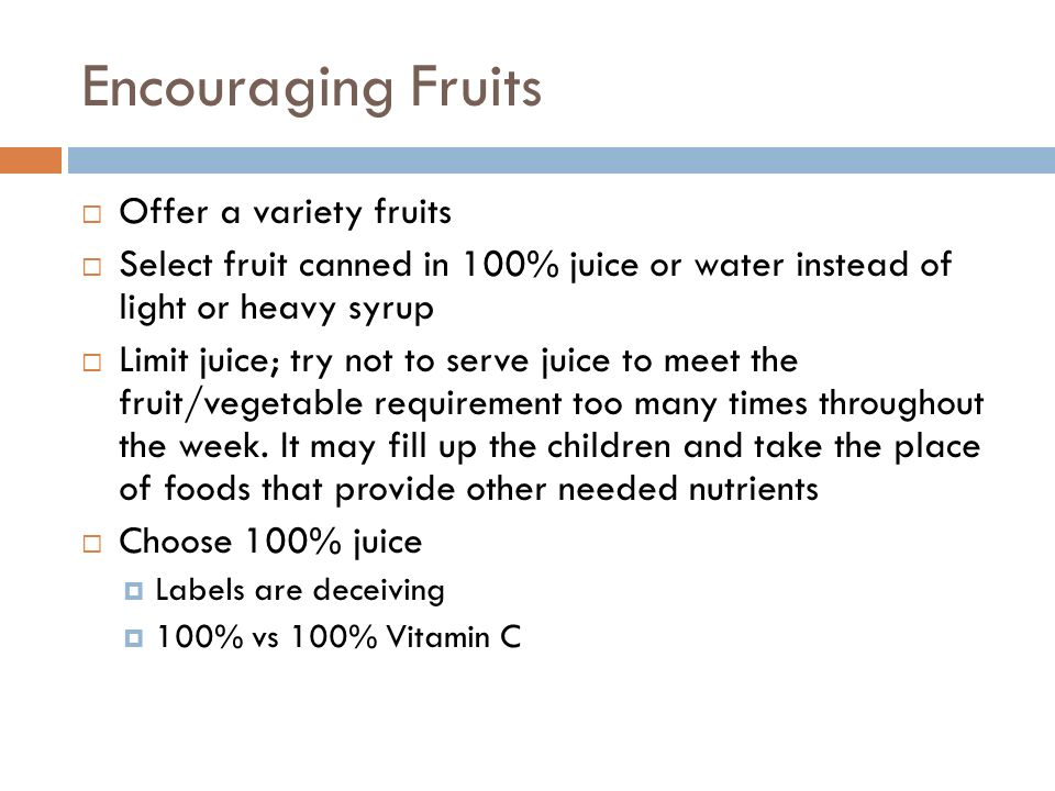 Encouraging Fruits Offer a variety fruits