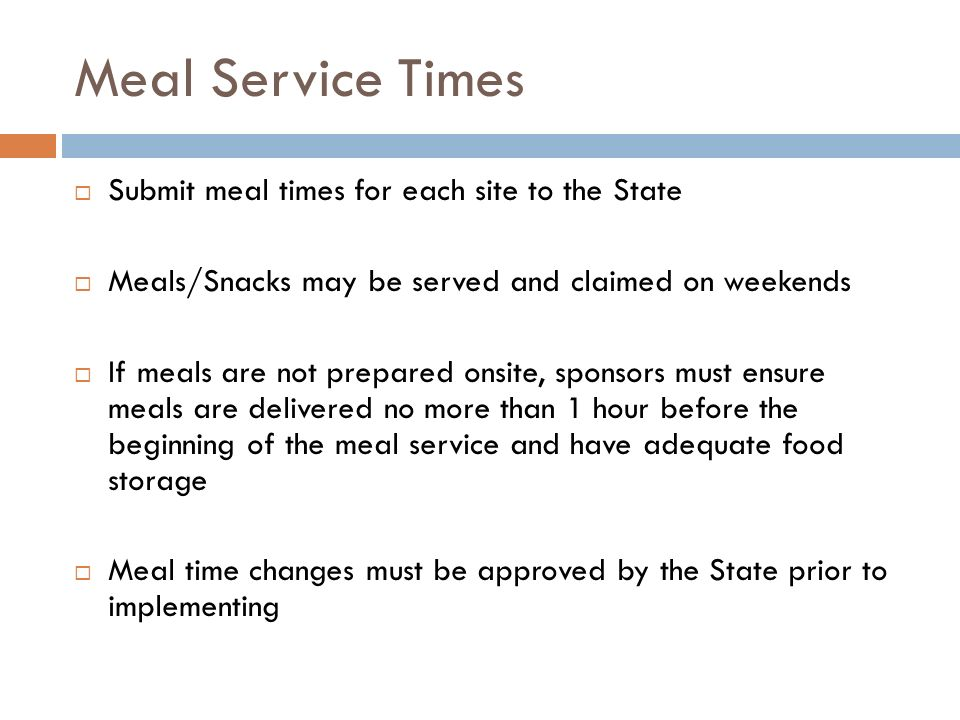 Meal Service Times Submit meal times for each site to the State