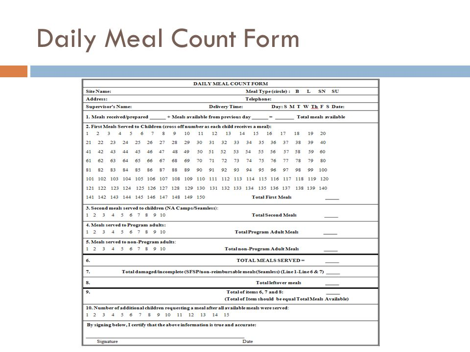 Daily Meal Count Form This Daily Meal Count Form may be used by sponsors. Instructions for completing the Daily Meal Count form: