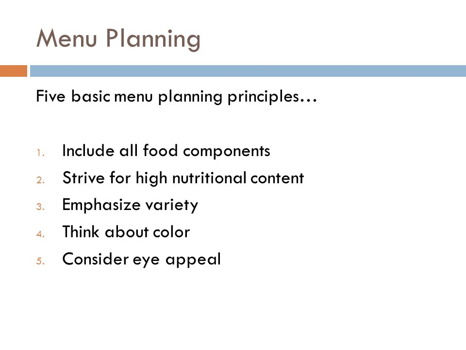 Menu Planning Five basic menu planning principles…