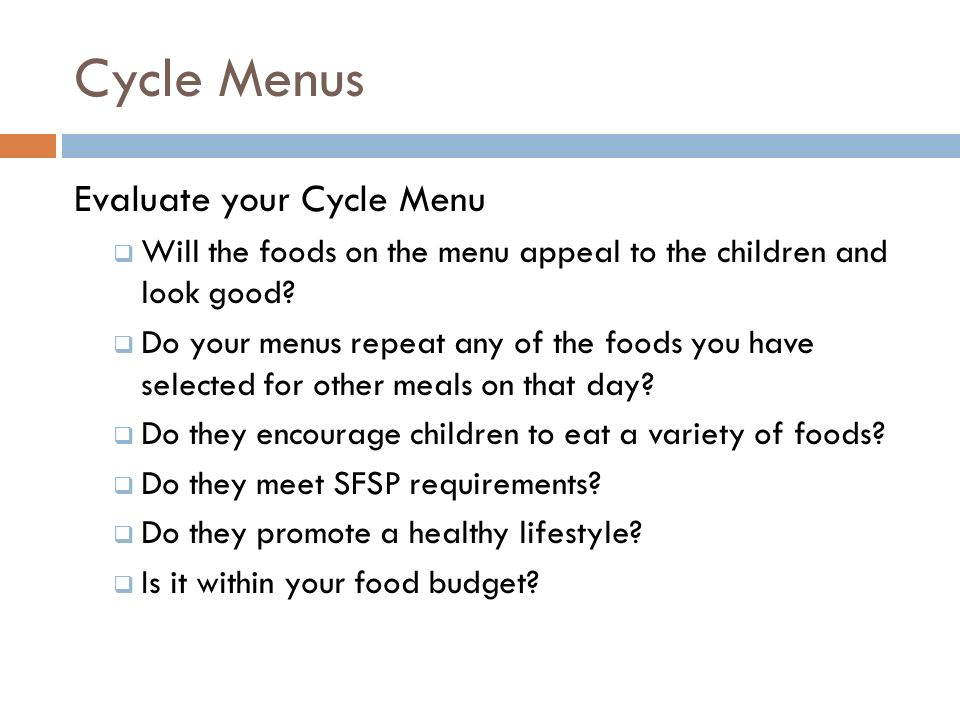 Cycle Menus Evaluate your Cycle Menu
