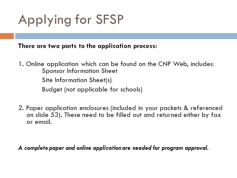 Applying for SFSP There are two parts to the application process: