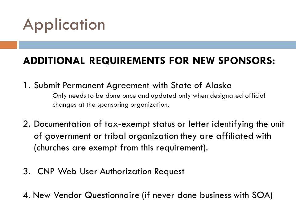 Application ADDITIONAL REQUIREMENTS FOR NEW SPONSORS: