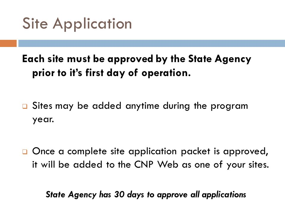 State Agency has 30 days to approve all applications