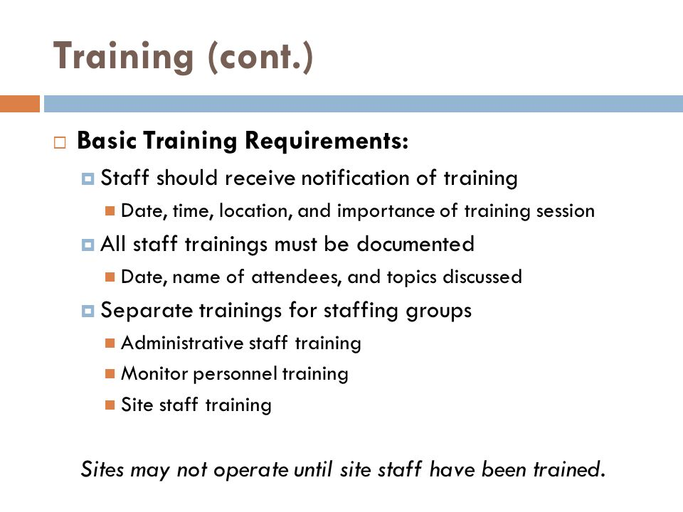 Training (cont.) Basic Training Requirements: