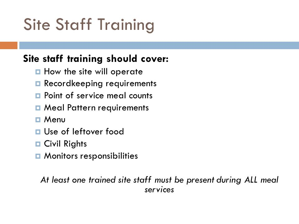 Site Staff Training Site staff training should cover: