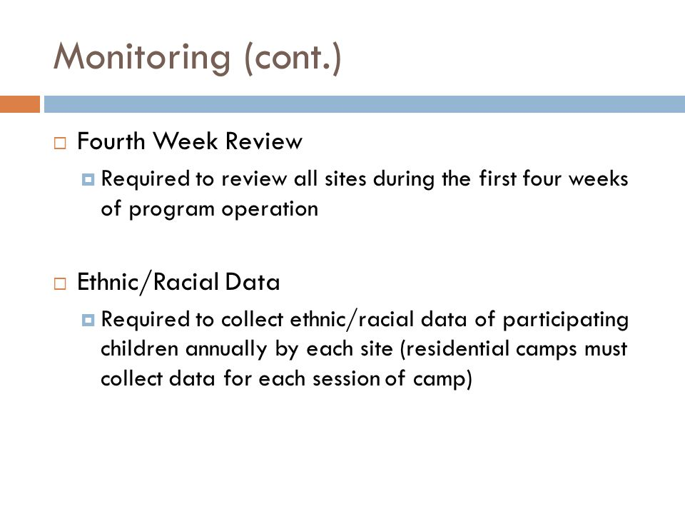 Monitoring (cont.) Fourth Week Review Ethnic/Racial Data