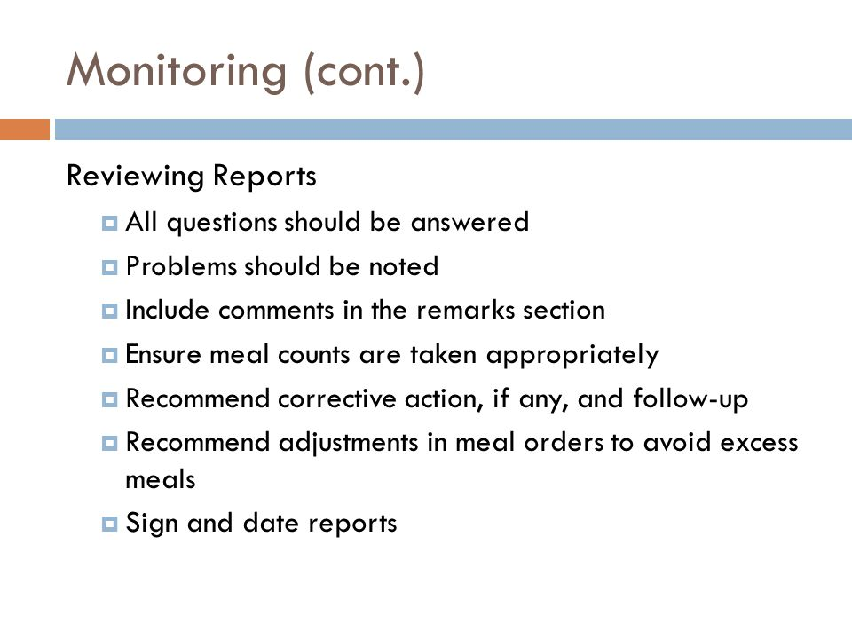 Monitoring (cont.) Reviewing Reports All questions should be answered
