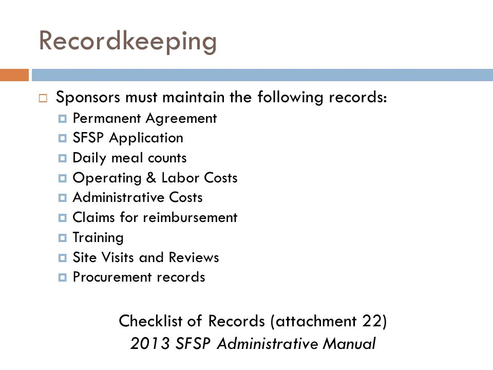 Recordkeeping Sponsors must maintain the following records:
