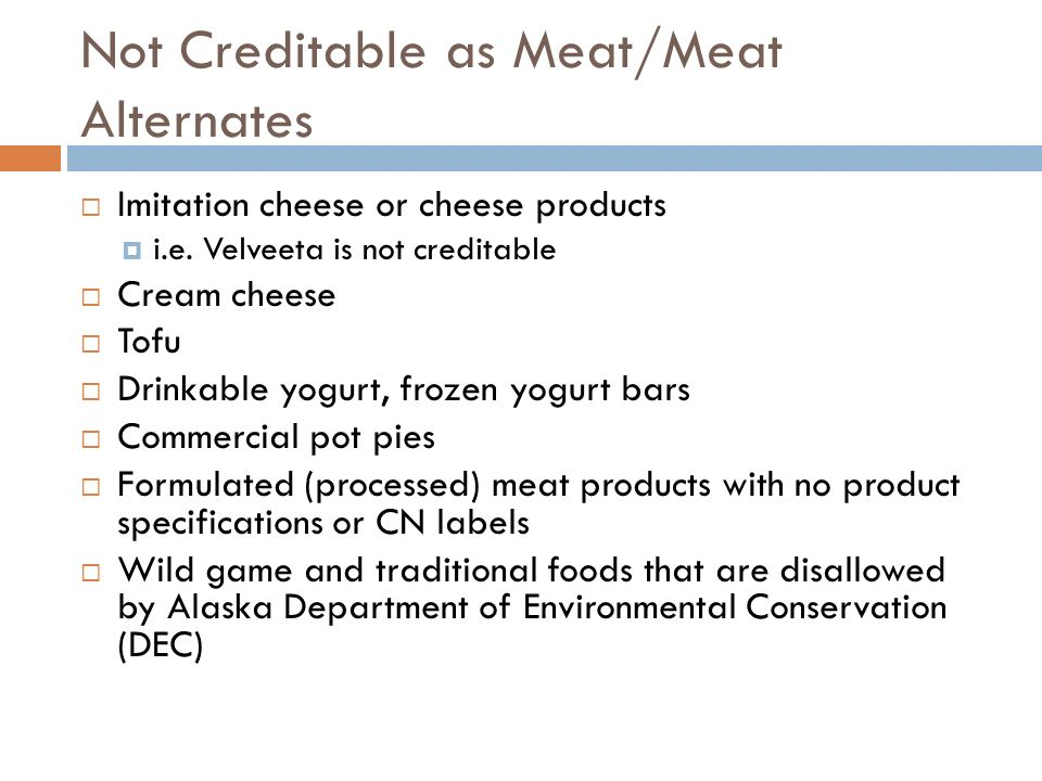 Not Creditable as Meat/Meat Alternates