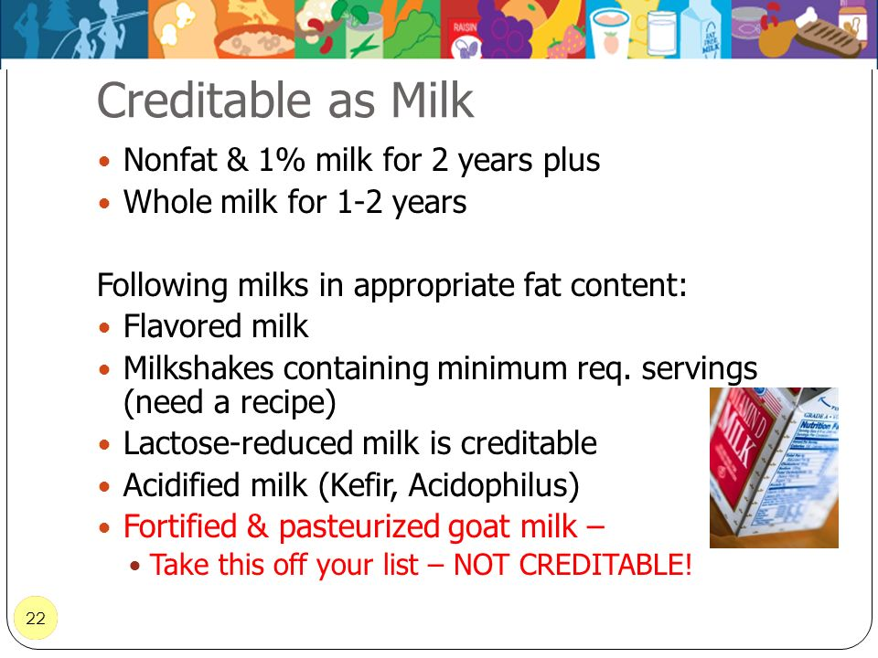 Creditable as Milk Nonfat & 1% milk for 2 years plus