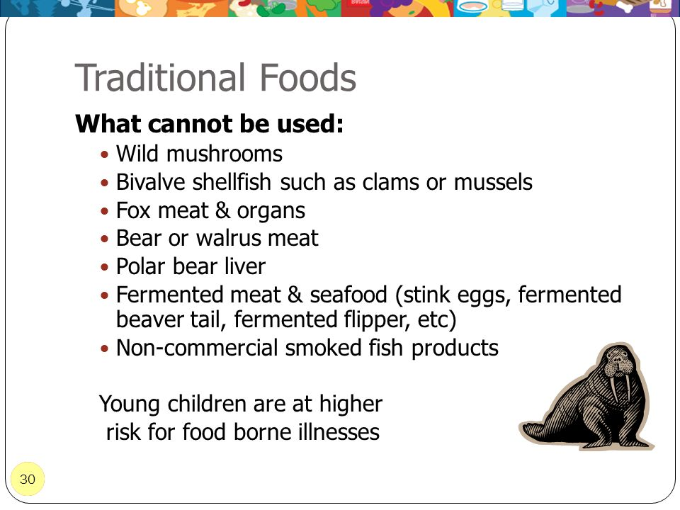 Traditional Foods What cannot be used: Wild mushrooms