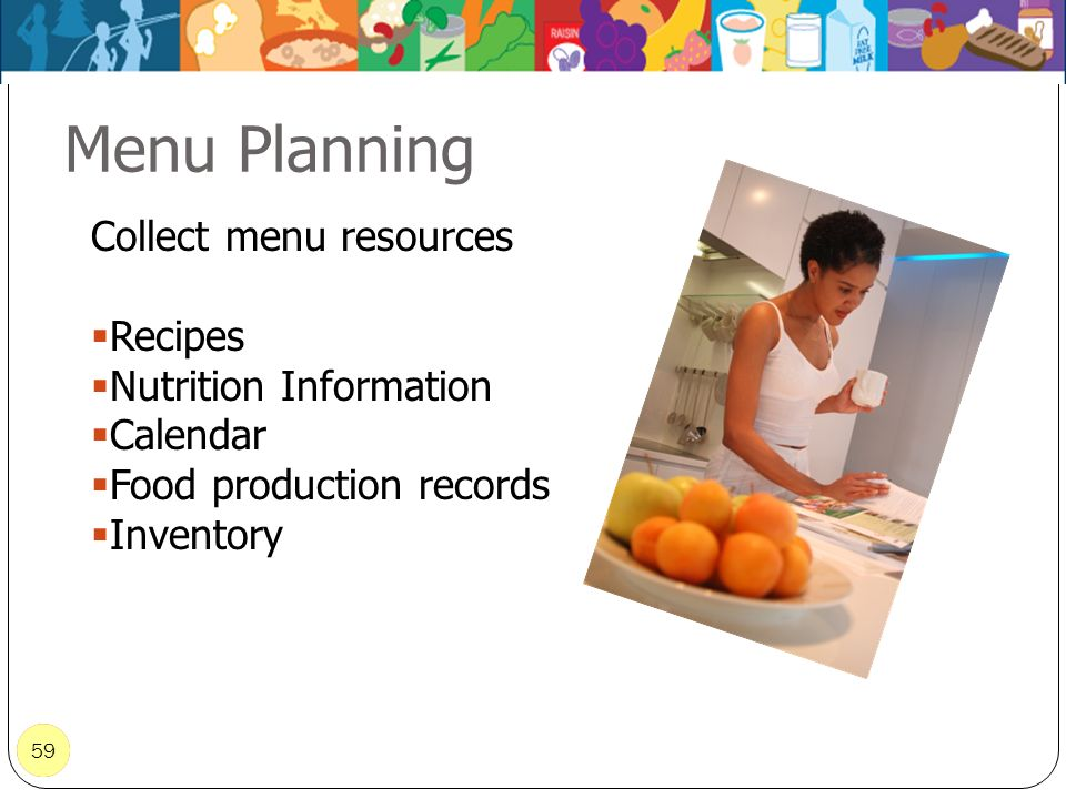 Menu Planning Collect menu resources Recipes Nutrition Information