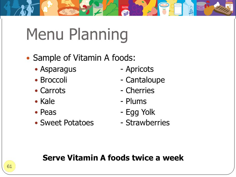 Serve Vitamin A foods twice a week