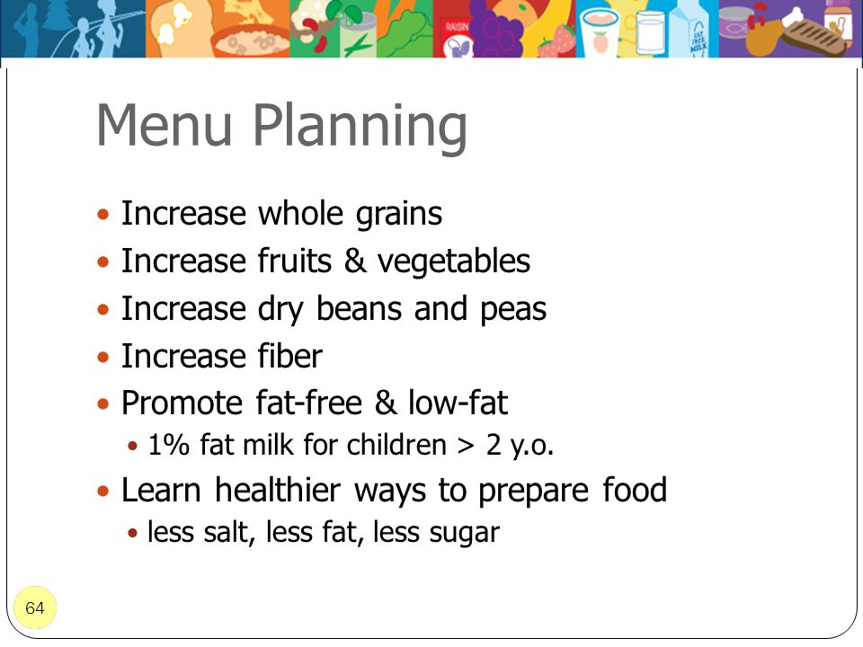 Menu Planning Increase whole grains Increase fruits & vegetables