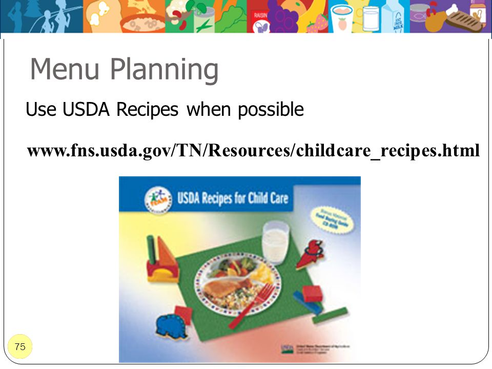 Menu Planning Use USDA Recipes when possible