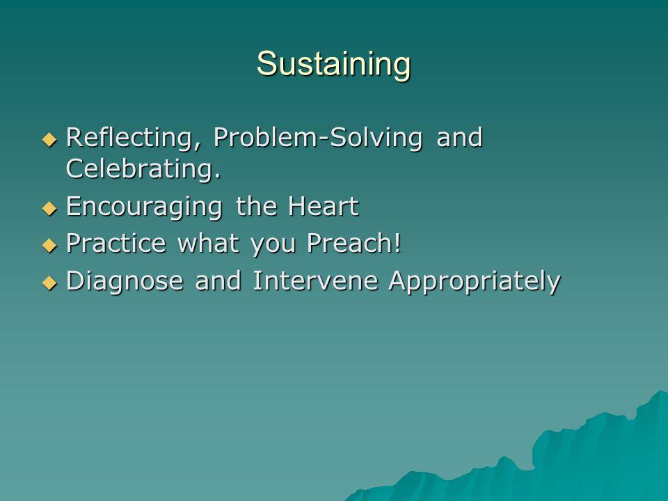 Sustaining Reflecting, Problem-Solving and Celebrating.