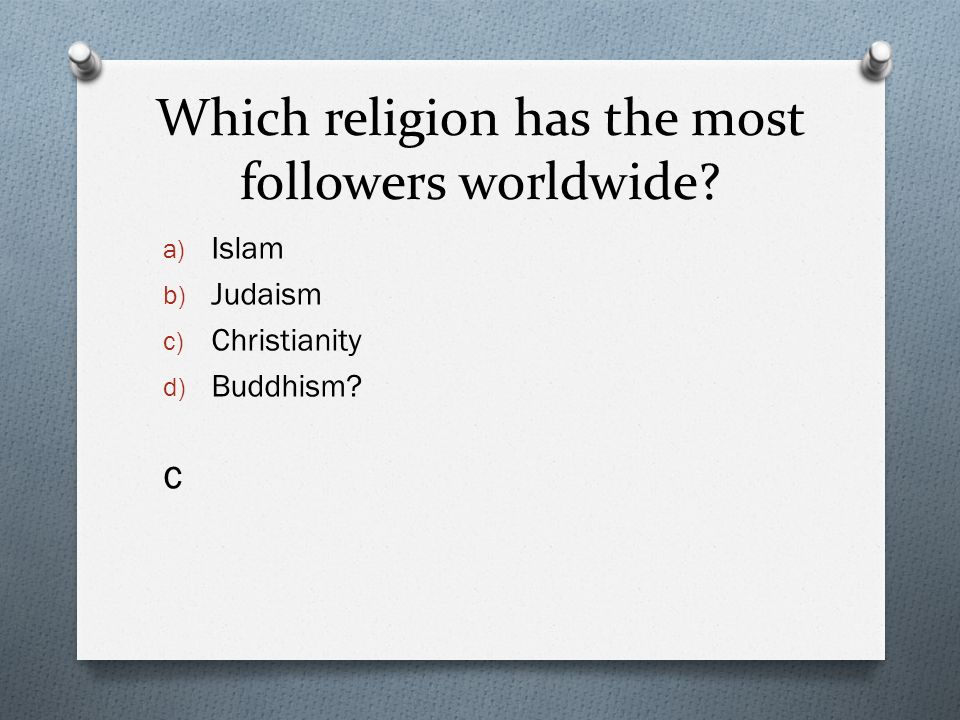 Unit Review Open Religion Ppt Video Online Download - Which religion has most followers