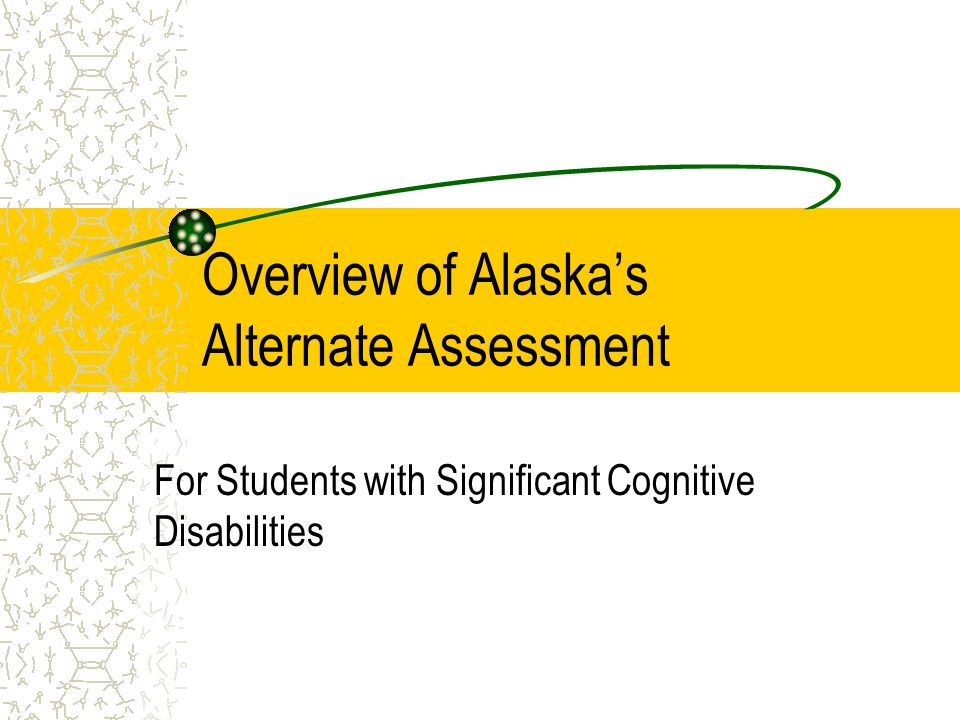 Overview of Alaska's Alternate Assessment