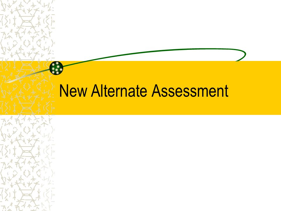 New Alternate Assessment