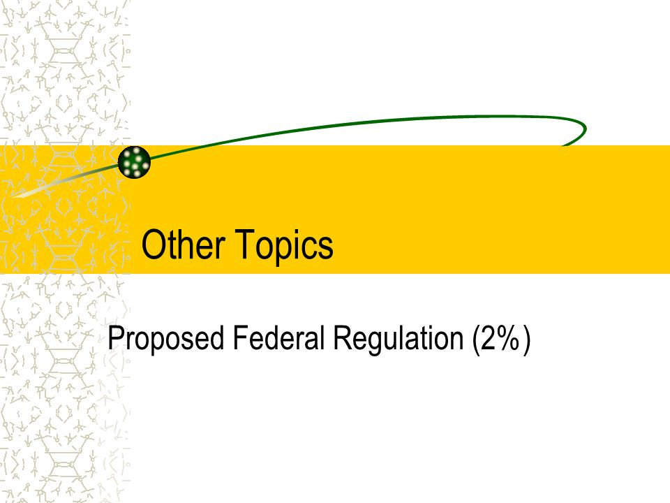 Proposed Federal Regulation (2%)